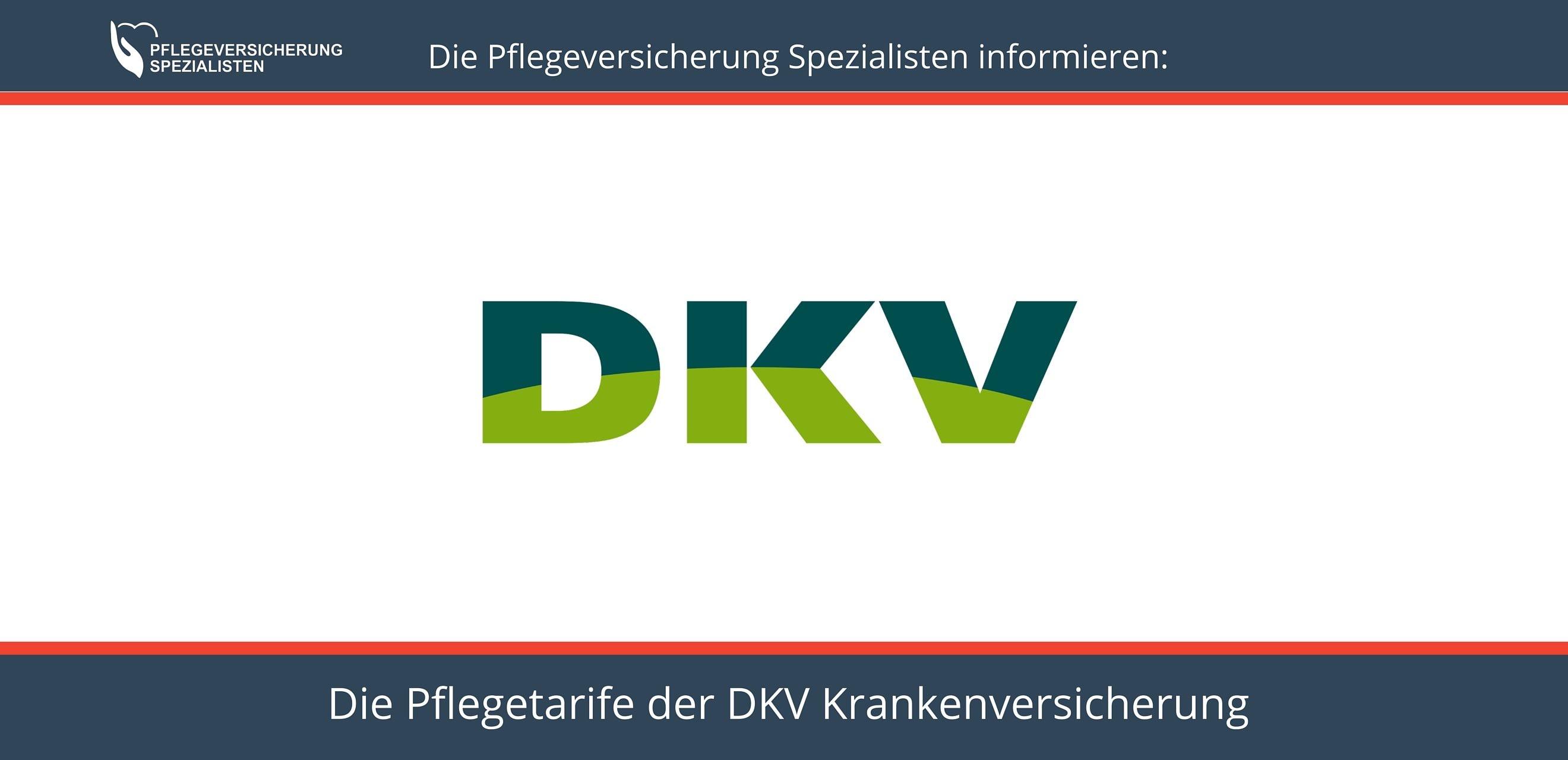 Die Pflegeversicherung Spezialisten informieren über die Pflegetarife der DKV