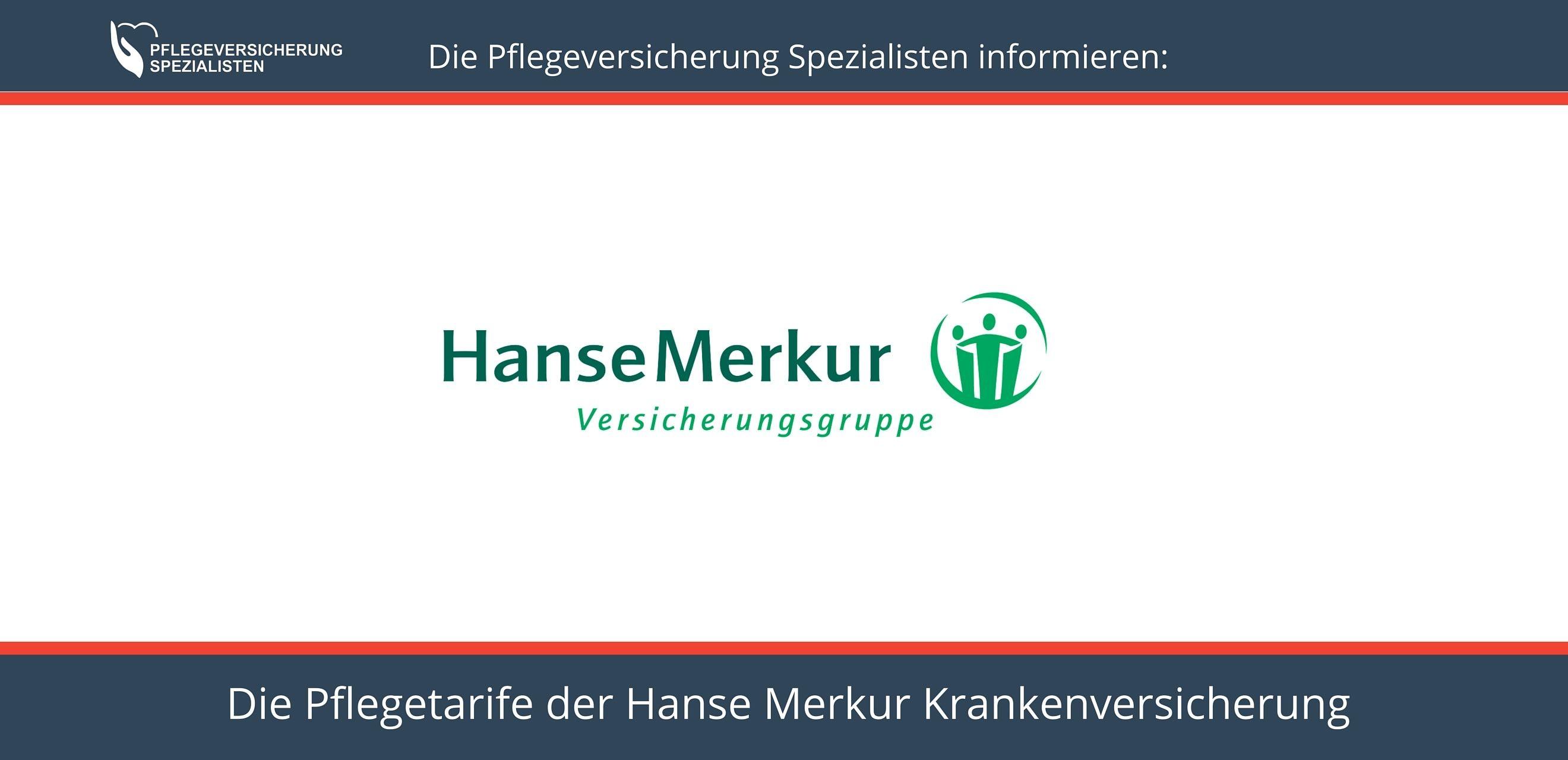 Die Pflegeversicherung Spezialisten informieren über die Pflegetarife der Hanse Merkur