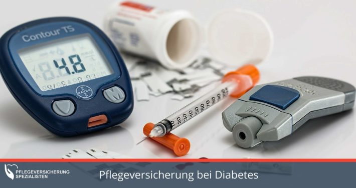 Die Pflegeversicherung Spezialisten informieren wann eine Pflegeversicherung bei Diabetes Mellitus möglich ist.