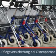 Die Pflegeversicherung Spezialisten informieren über TIpps und Lösungen zur Pflegeversicherung bei Osteoporose