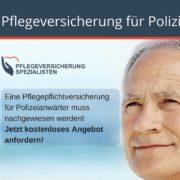 Die Pflegeversicherung Spezialisten informieren: Eine Pflegepflichtversicherung für Polizeianwärter muss grundsätzlich nachgewiesen werden!