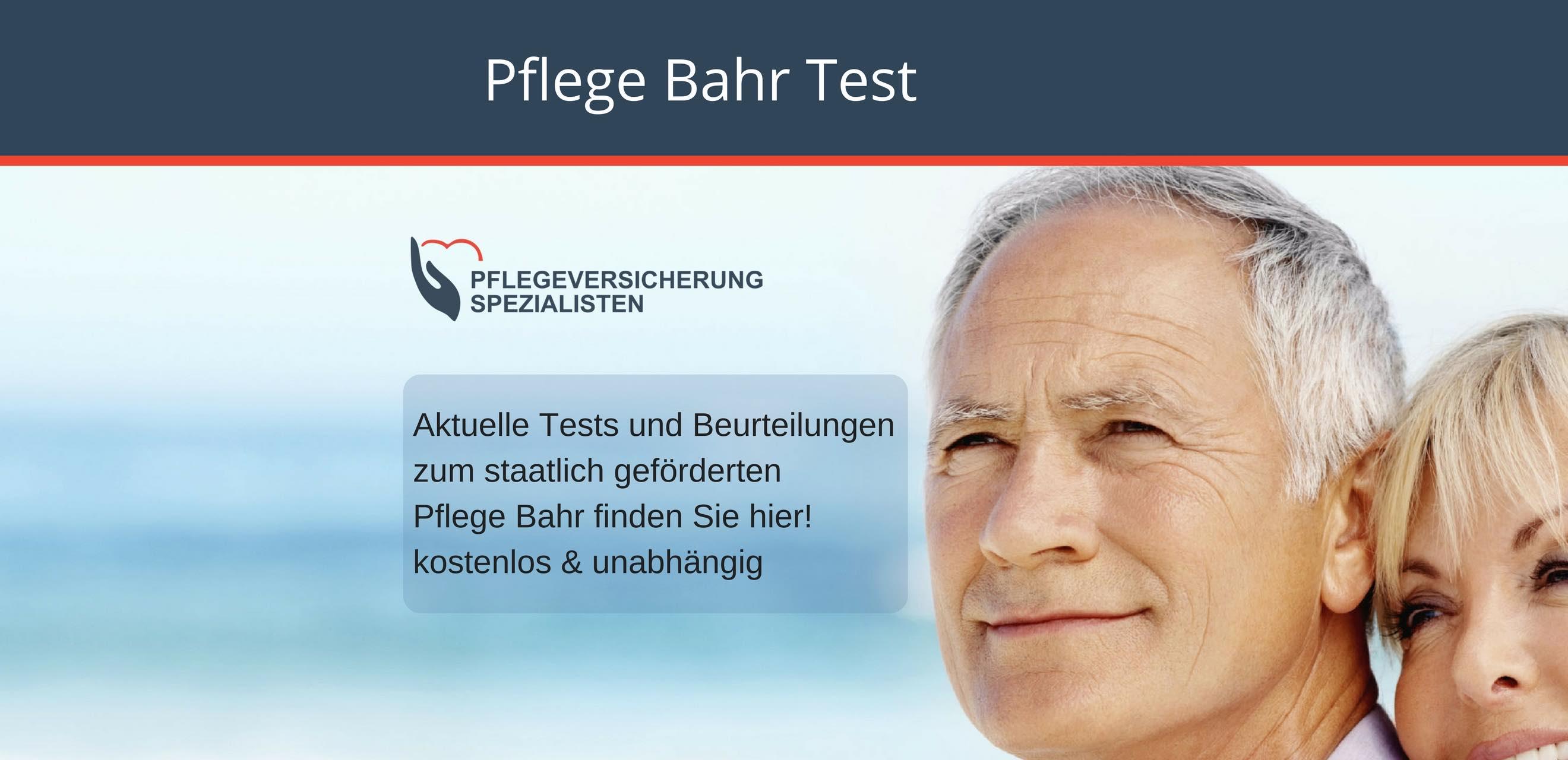 Die Pflegeversicherung Spezialisten informieren : Aktuelle Pflege Bahr Test 2017
