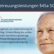 Die Pflegeversicherung Spezialisten informieren : Betreuungsleistungen nach §45a SGB XI