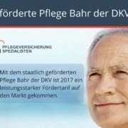 Die Pflegeversicherung Spezialisten informieren : Der Pflege Bahr der DKV