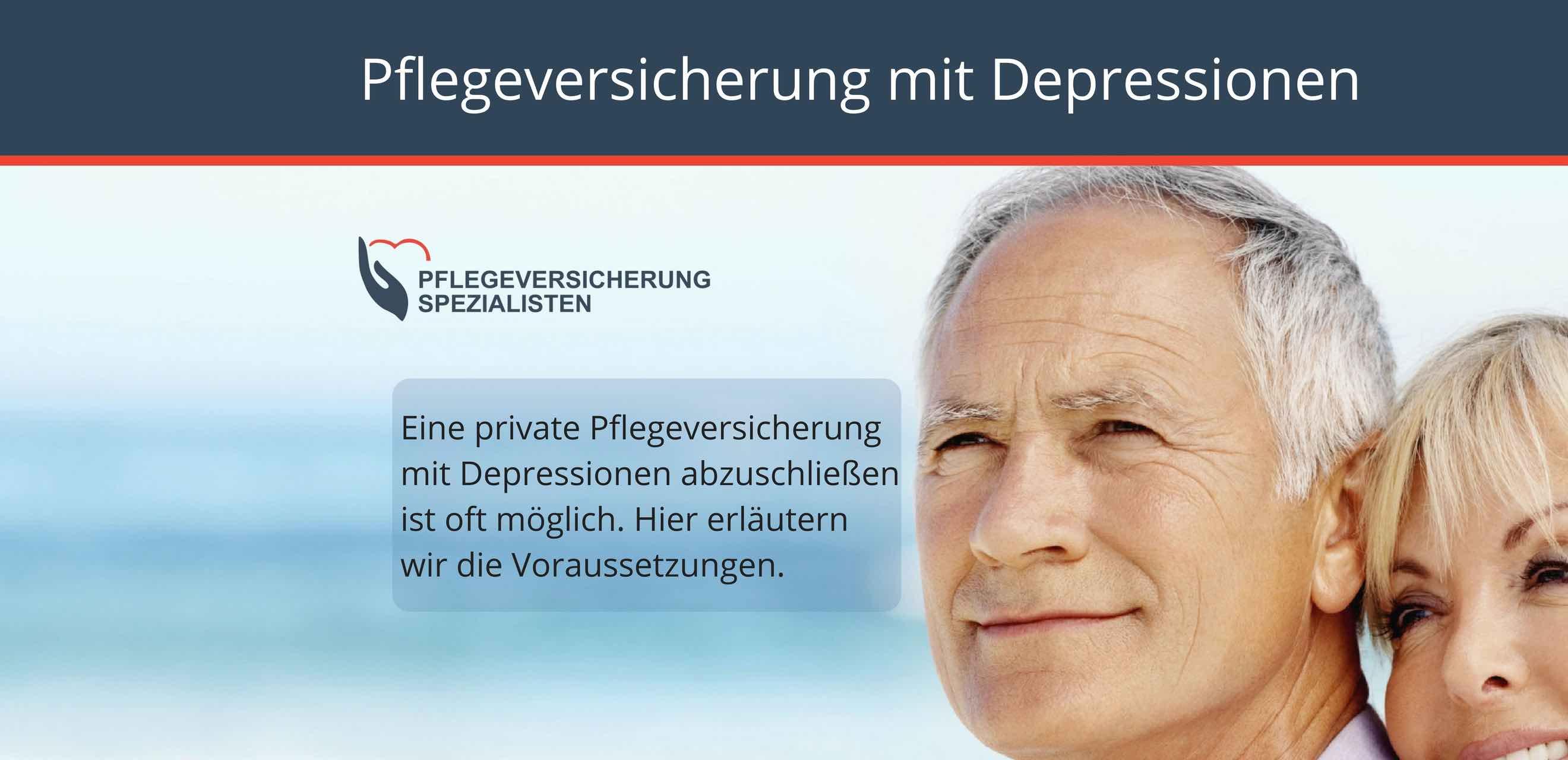 Die Pflegeversicherung Spezialisten informieren : Pflegeversicherung mit Depressionen