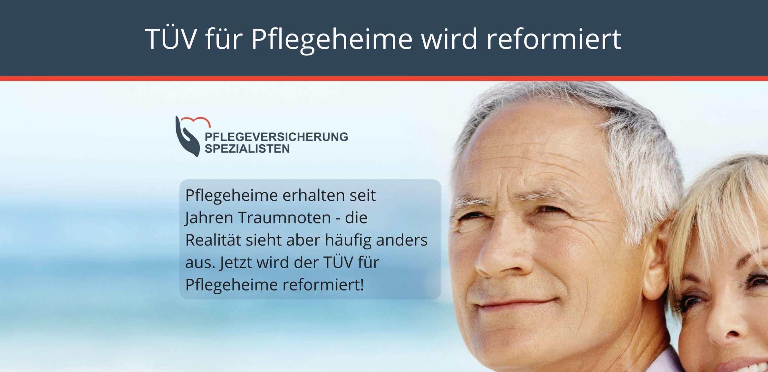 Die Pflegeversicherung Spezialisten informieren : Der TÜV für Pflegeheime wird reformiert